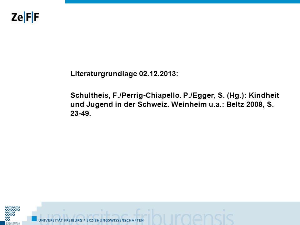 Literaturgrundlage 02. 12. 2013: Schultheis, F. /Perrig-Chiapello. P