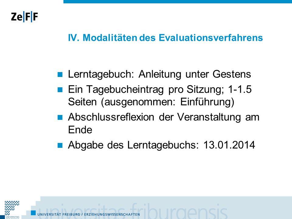 IV. Modalitäten des Evaluationsverfahrens