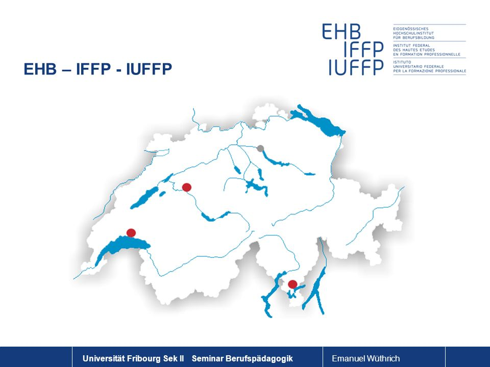 EHB – IFFP - IUFFP Universität Fribourg Sek II Seminar Berufspädagogik