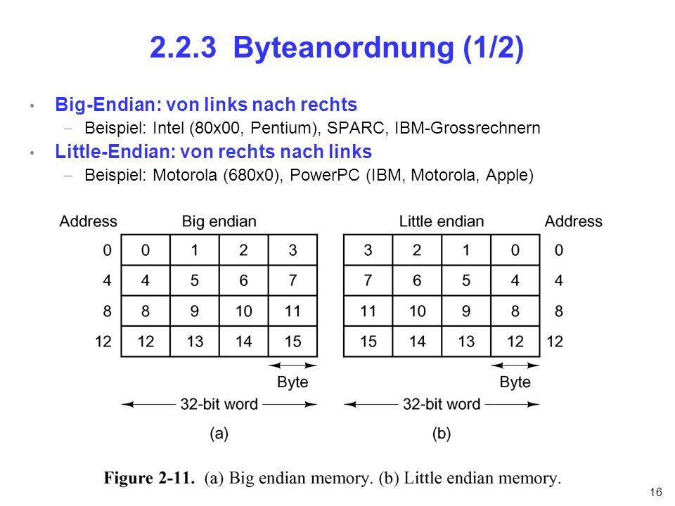 2.2.3 Byteanordnung (1/2) Big-Endian: von links nach rechts