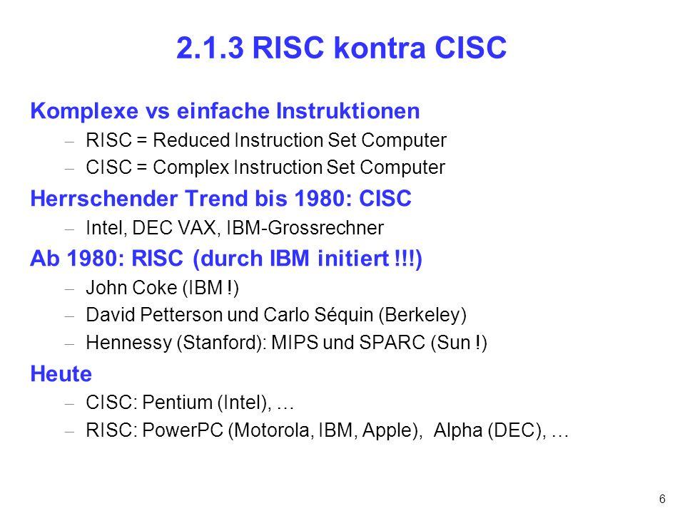 2.1.3 RISC kontra CISC Komplexe vs einfache Instruktionen