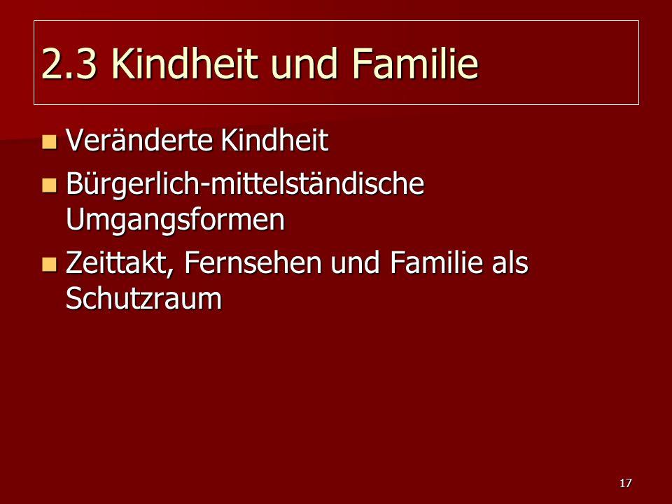 2.3 Kindheit und Familie Veränderte Kindheit