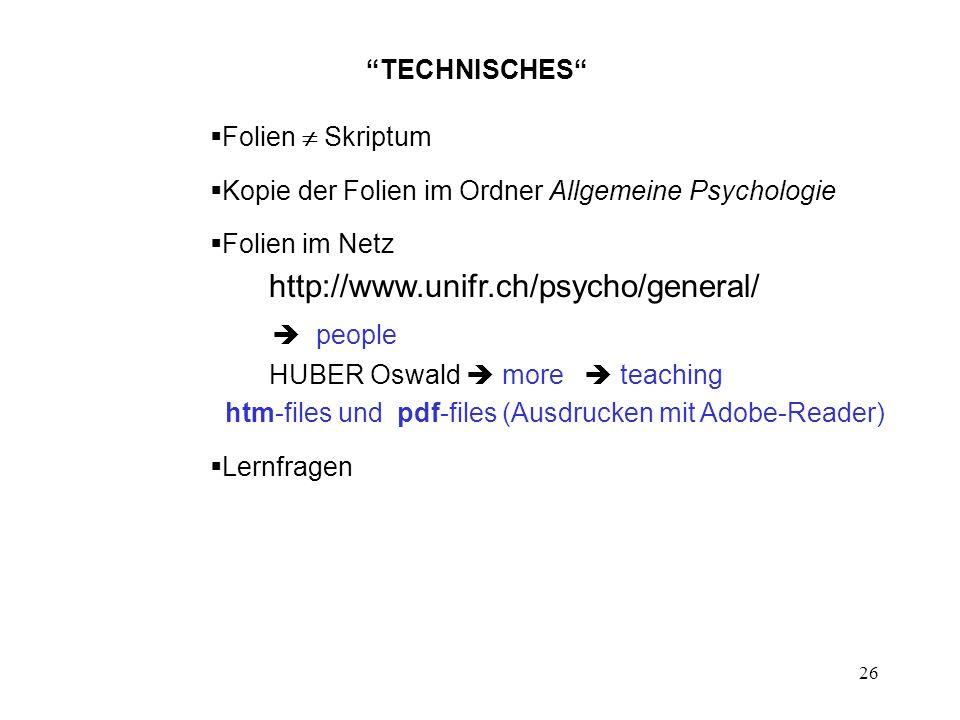 TECHNISCHES Folien  Skriptum. Kopie der Folien im Ordner Allgemeine Psychologie.