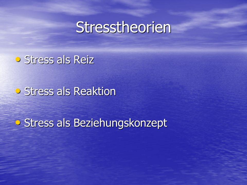 Stresstheorien Stress als Reiz Stress als Reaktion