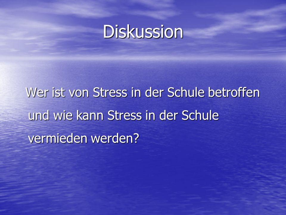 Diskussion Wer ist von Stress in der Schule betroffen und wie kann Stress in der Schule vermieden werden