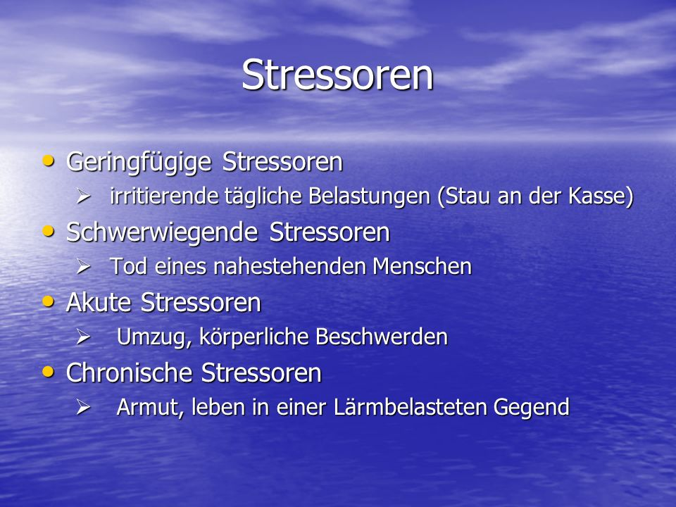 Stressoren Geringfügige Stressoren Schwerwiegende Stressoren