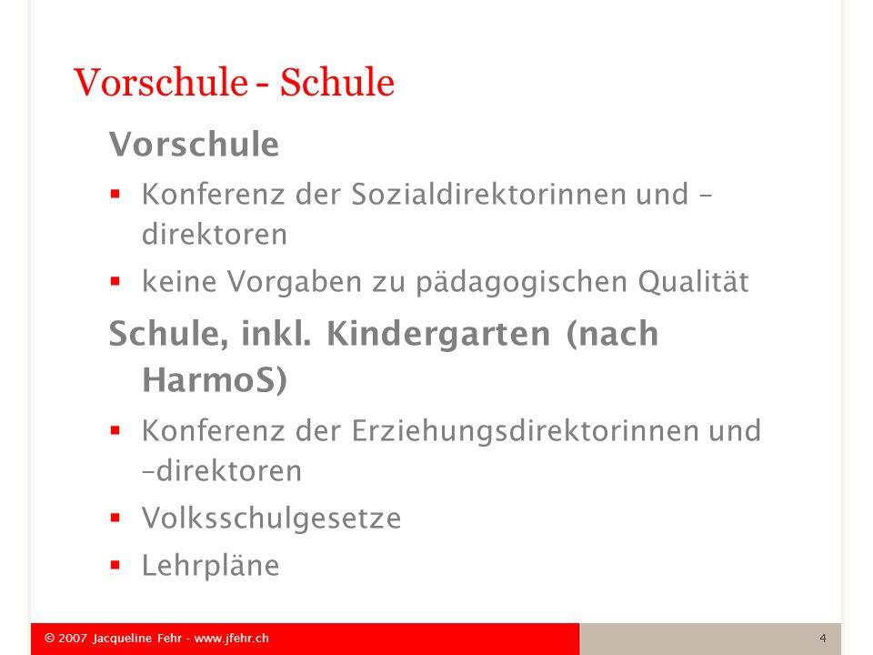 Vorschule - Schule Vorschule Schule, inkl. Kindergarten (nach HarmoS)
