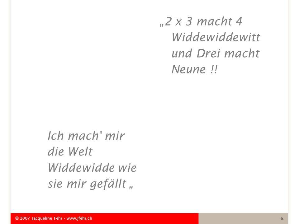 """""""2 x 3 macht 4 Widdewiddewitt und Drei macht Neune !!"""