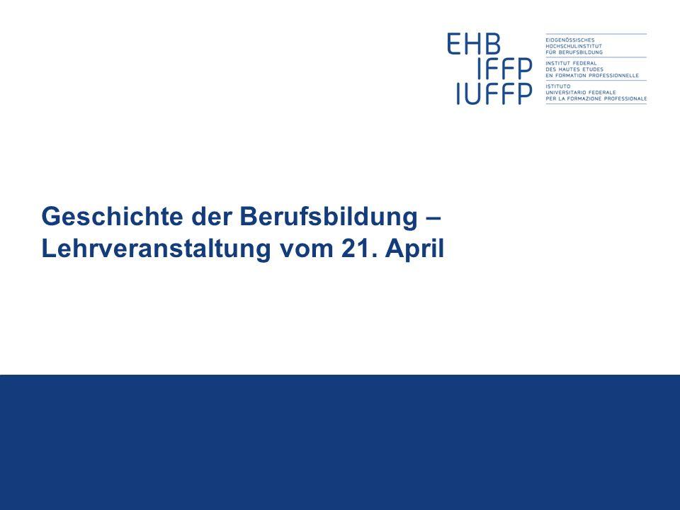 Geschichte der Berufsbildung – Lehrveranstaltung vom 21. April