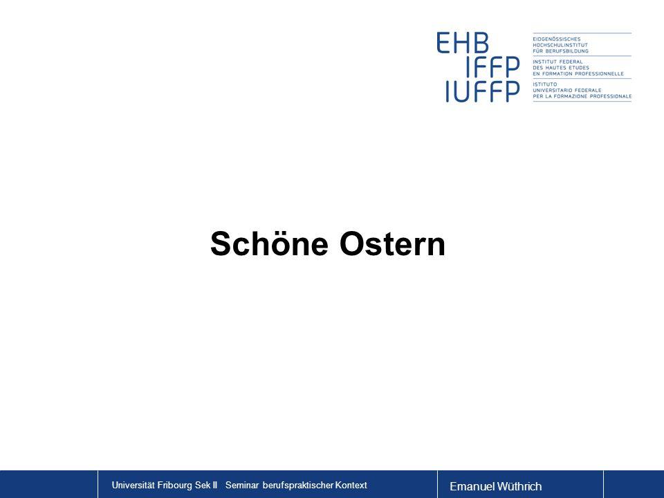 Schöne Ostern Universität Fribourg Sek II Seminar berufspraktischer Kontext