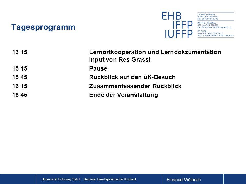 Tagesprogramm 13 15 Lernortkooperation und Lerndokzumentation Input von Res Grassi. 15 15 Pause. 15 45 Rückblick auf den üK-Besuch.