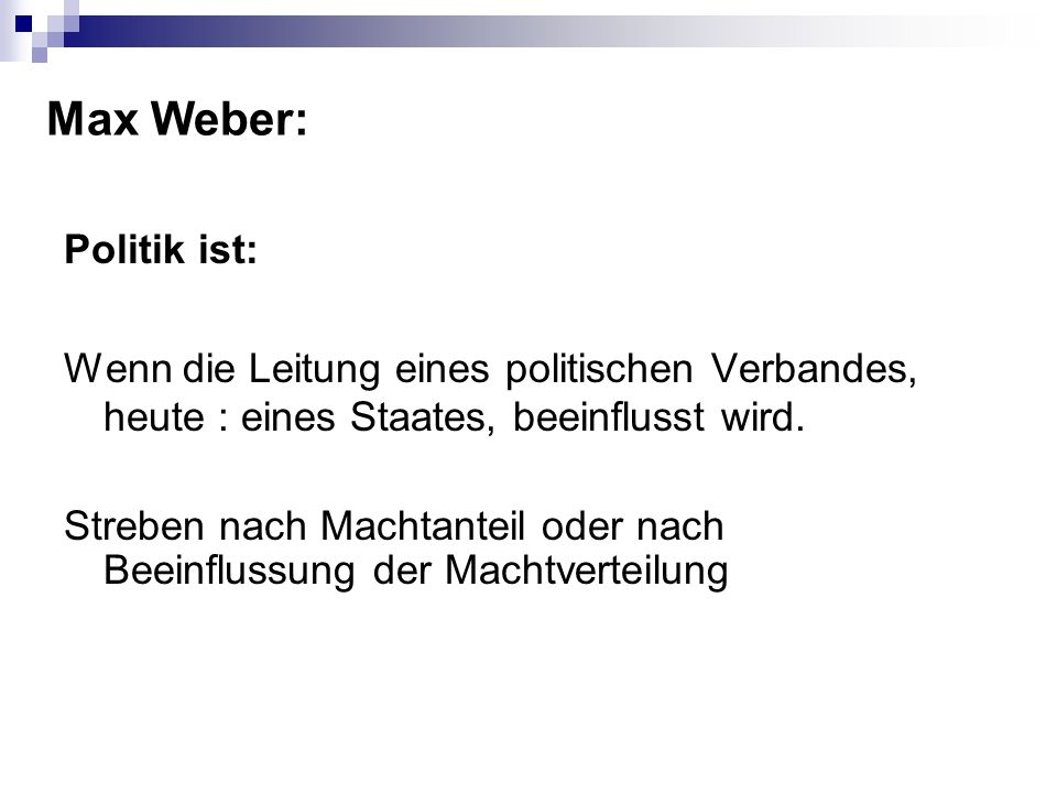Max Weber: Politik ist: