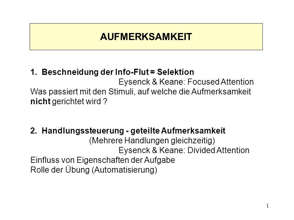 AUFMERKSAMKEIT 1. Beschneidung der Info-Flut = Selektion