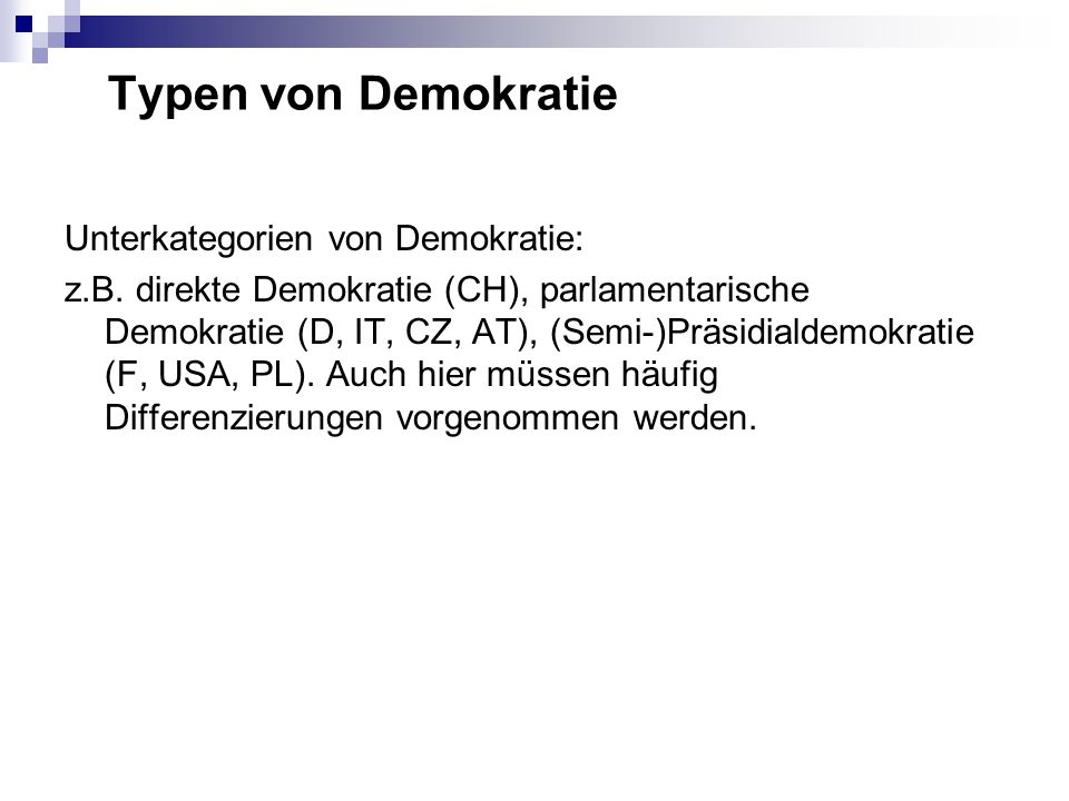 Typen von Demokratie Unterkategorien von Demokratie: