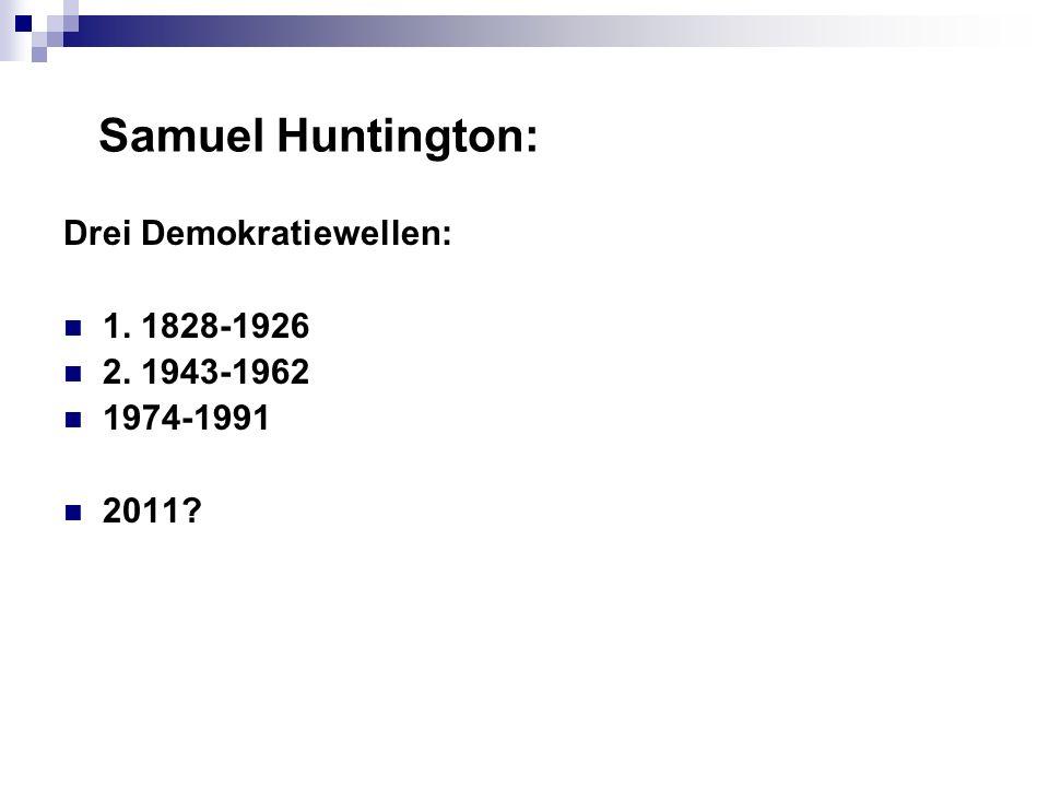 Samuel Huntington: Drei Demokratiewellen: 1. 1828-1926 2. 1943-1962
