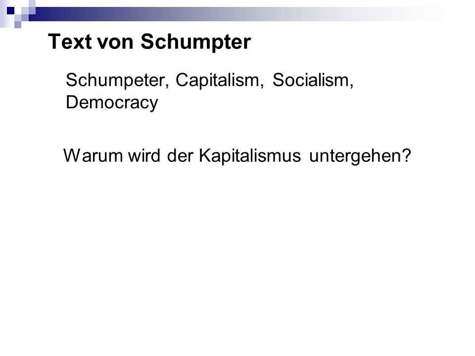 Text von Schumpter Schumpeter, Capitalism, Socialism, Democracy