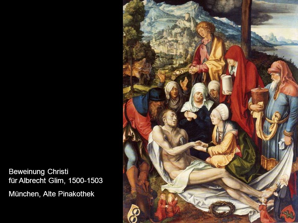 Beweinung Christi für Albrecht Glim, 1500-1503