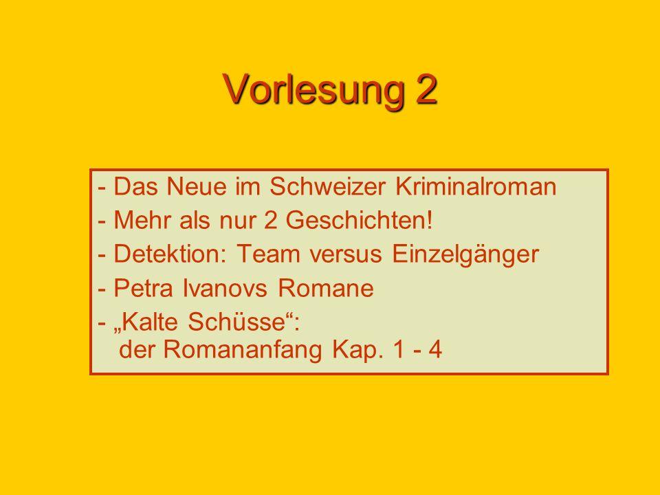Vorlesung 2 Das Neue im Schweizer Kriminalroman