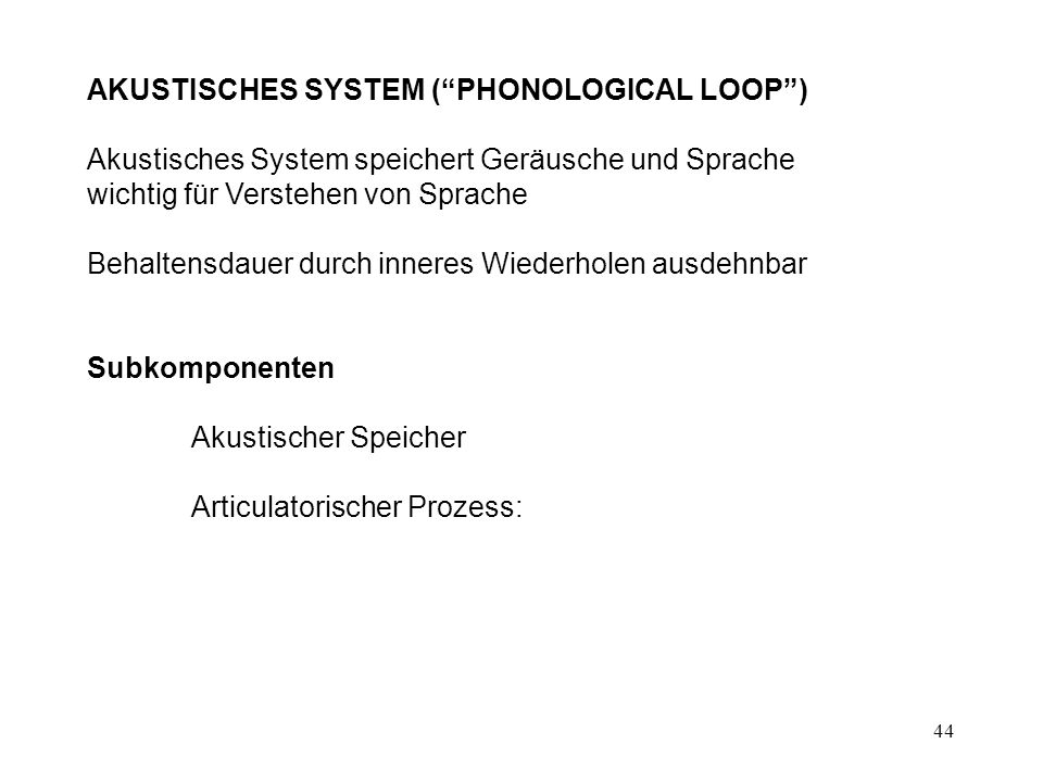 AKUSTISCHES SYSTEM ( PHONOLOGICAL LOOP )