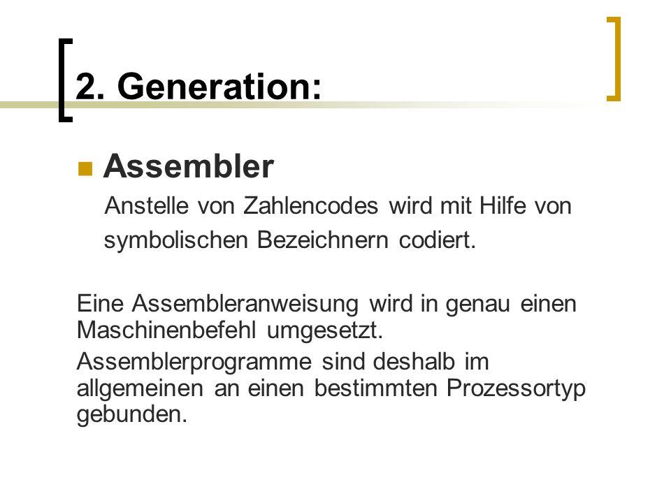 2. Generation: Assembler Anstelle von Zahlencodes wird mit Hilfe von