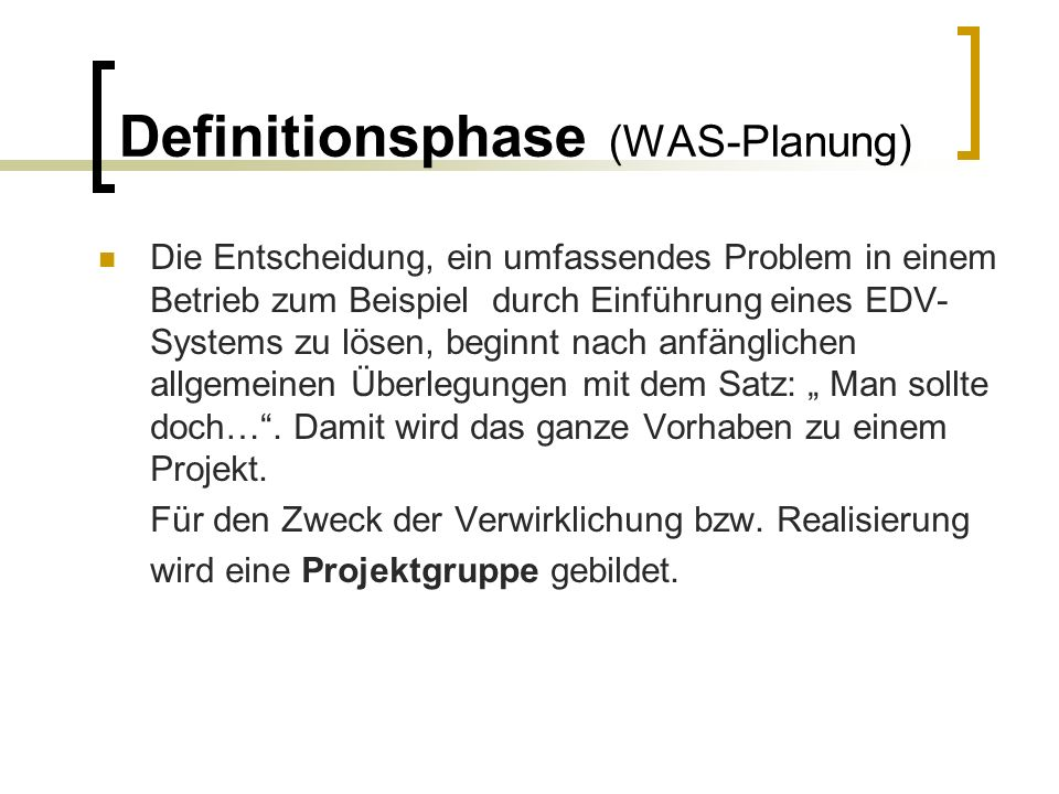 Definitionsphase (WAS-Planung)