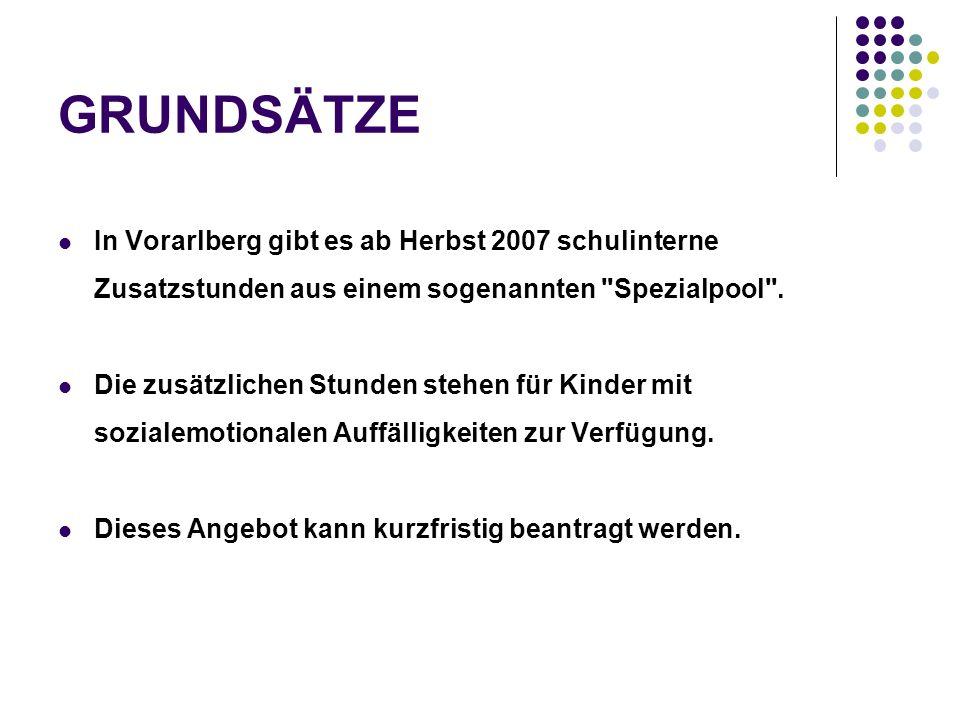 GRUNDSÄTZE In Vorarlberg gibt es ab Herbst 2007 schulinterne Zusatzstunden aus einem sogenannten Spezialpool .