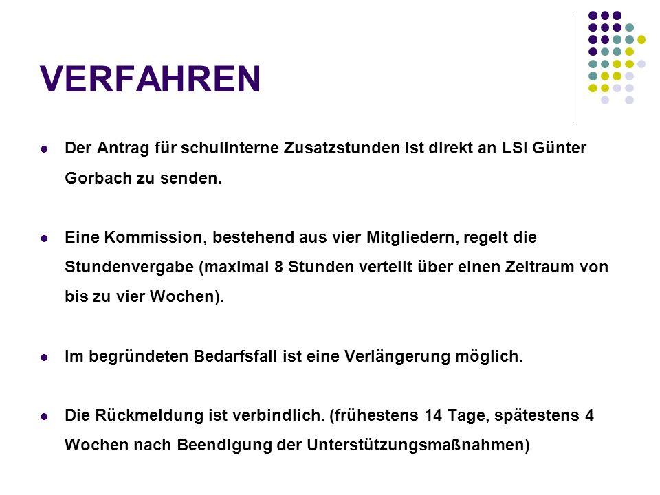 VERFAHREN Der Antrag für schulinterne Zusatzstunden ist direkt an LSI Günter Gorbach zu senden.