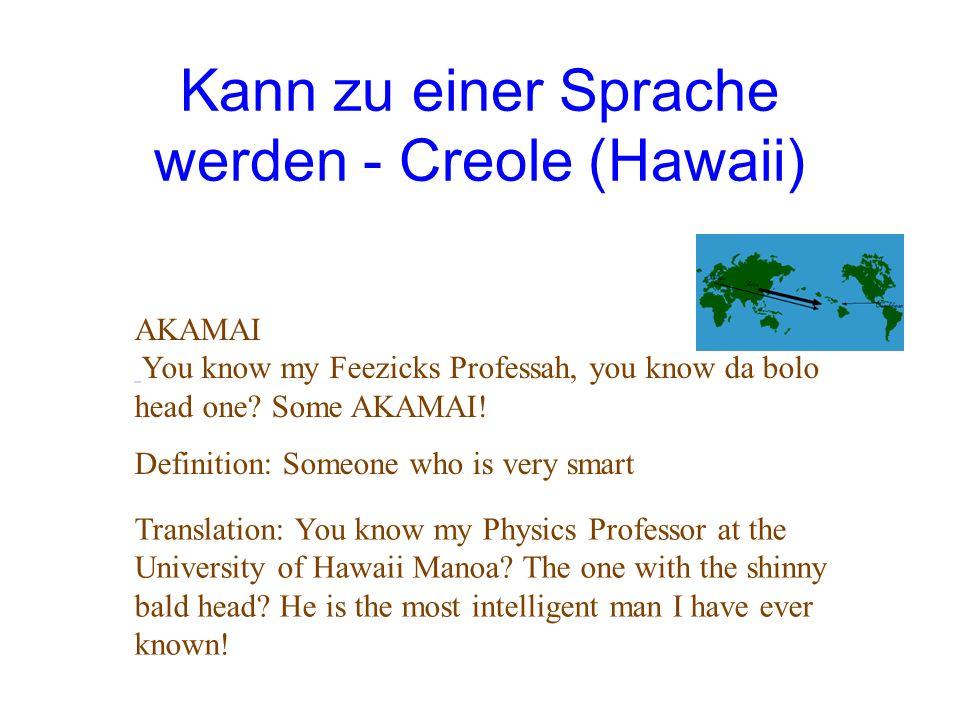 Kann zu einer Sprache werden - Creole (Hawaii)