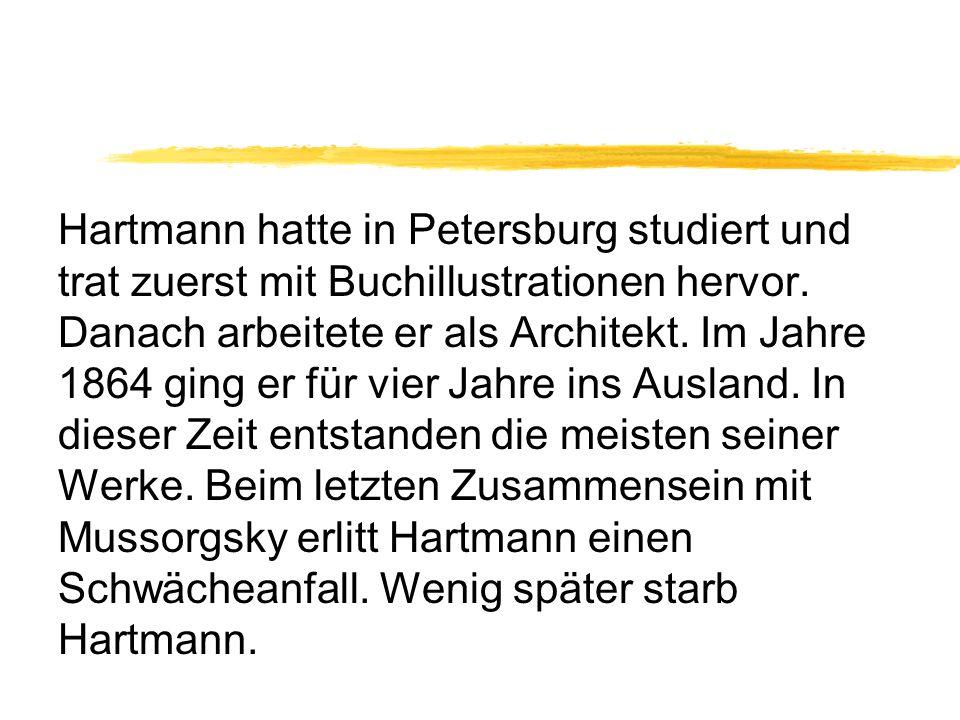Hartmann hatte in Petersburg studiert und trat zuerst mit Buchillustrationen hervor.