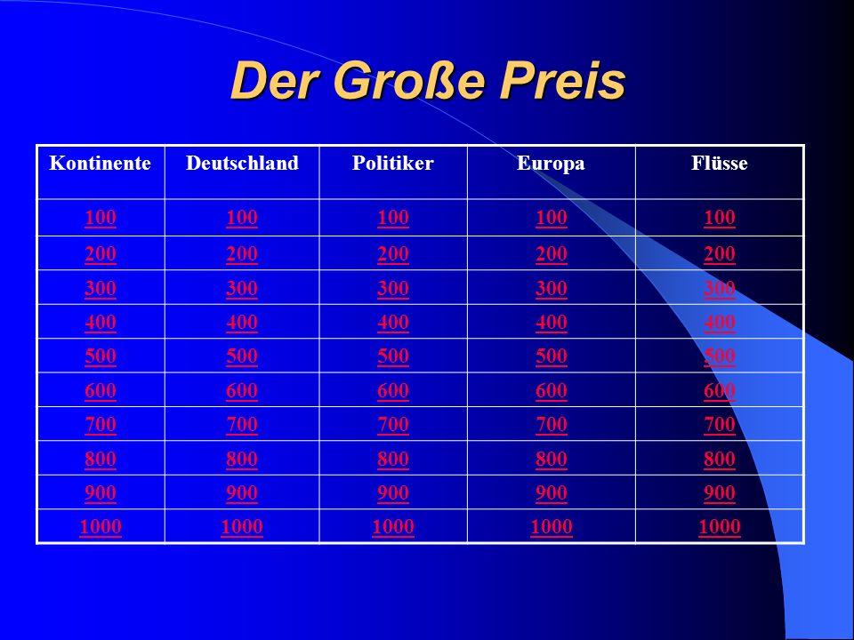 Der Große Preis Kontinente Deutschland Politiker Europa Flüsse 100 200