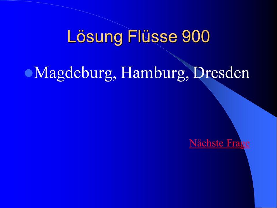 Magdeburg, Hamburg, Dresden