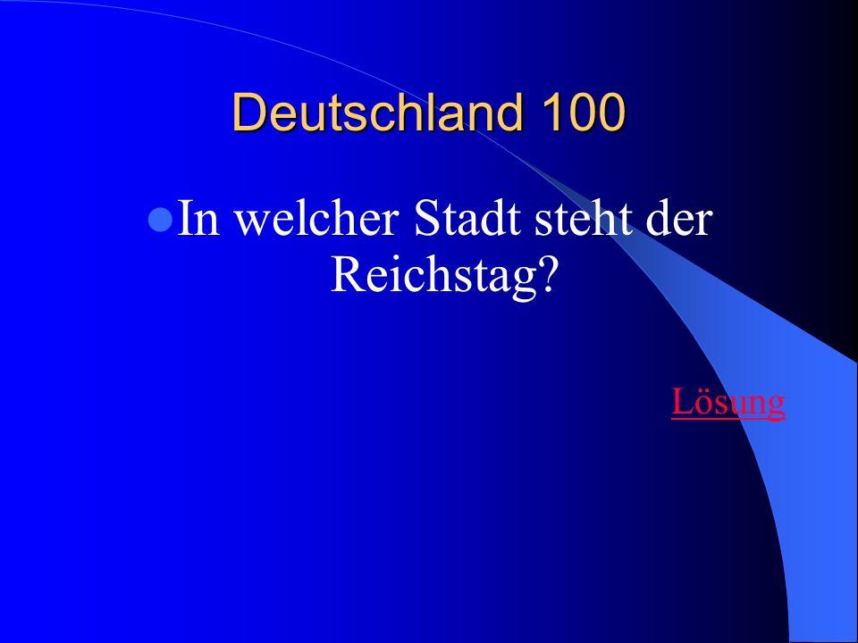 In welcher Stadt steht der Reichstag