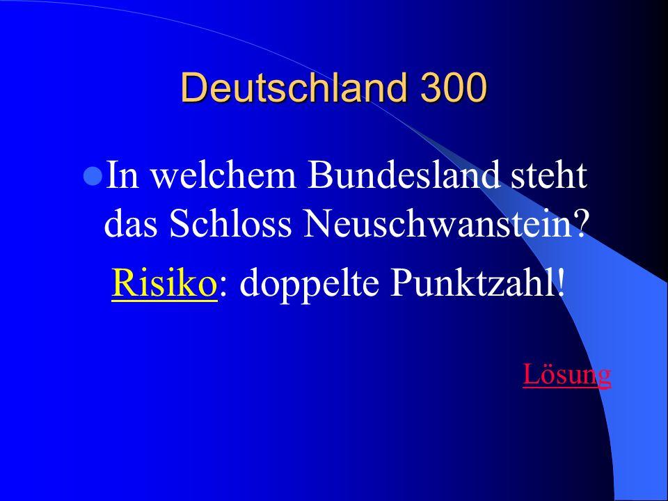 In welchem Bundesland steht das Schloss Neuschwanstein