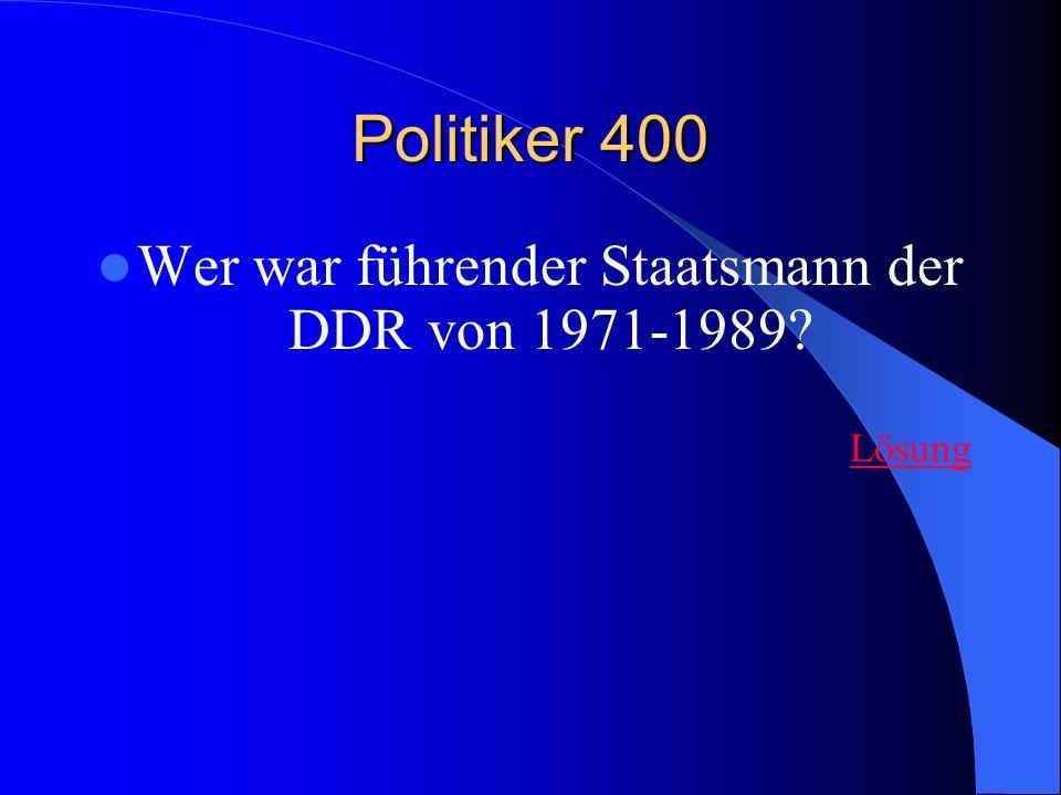 Wer war führender Staatsmann der DDR von 1971-1989