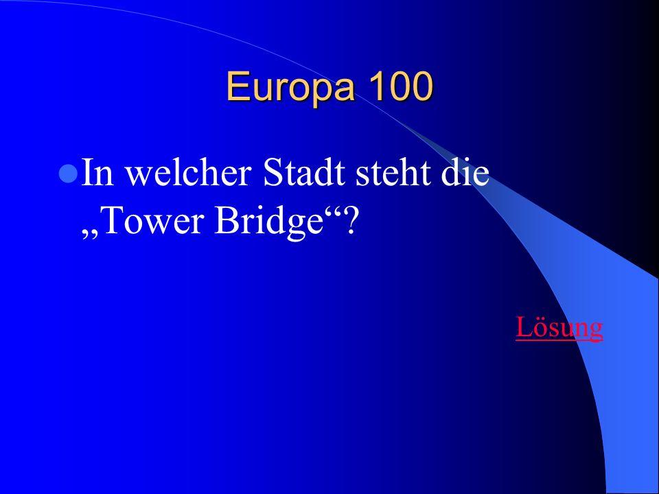 """In welcher Stadt steht die """"Tower Bridge"""