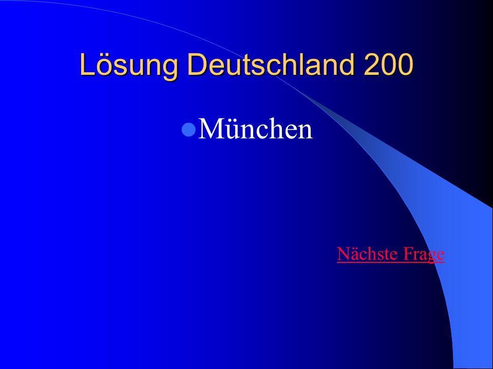 Lösung Deutschland 200 München Nächste Frage