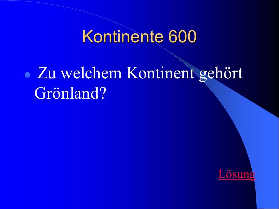 Kontinente 600 Zu welchem Kontinent gehört Grönland Lösung