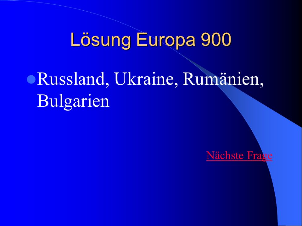 Russland, Ukraine, Rumänien, Bulgarien