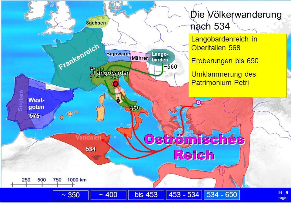 nach 534 Oströmisches Reich Die Völkerwanderung nach 534