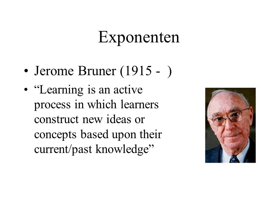 Exponenten Jerome Bruner (1915 - )