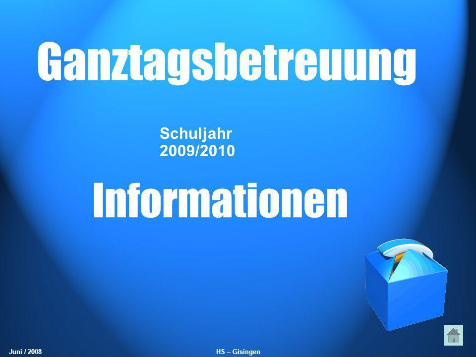Ganztagsbetreuung Informationen Schuljahr 2009/2010 Juni / 2008