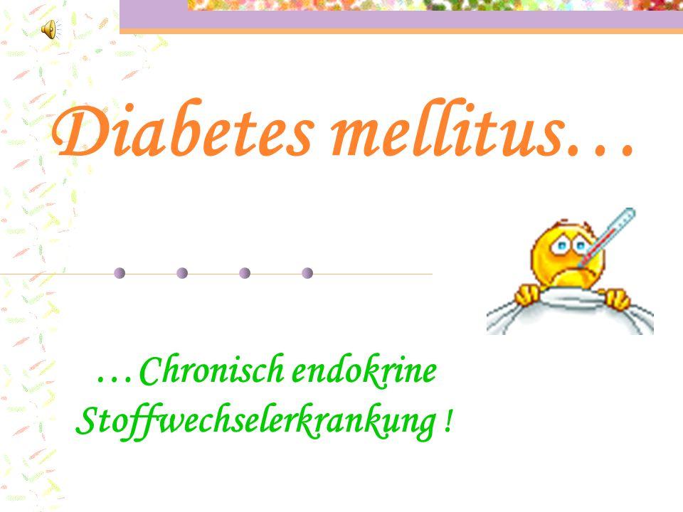 …Chronisch endokrine Stoffwechselerkrankung !