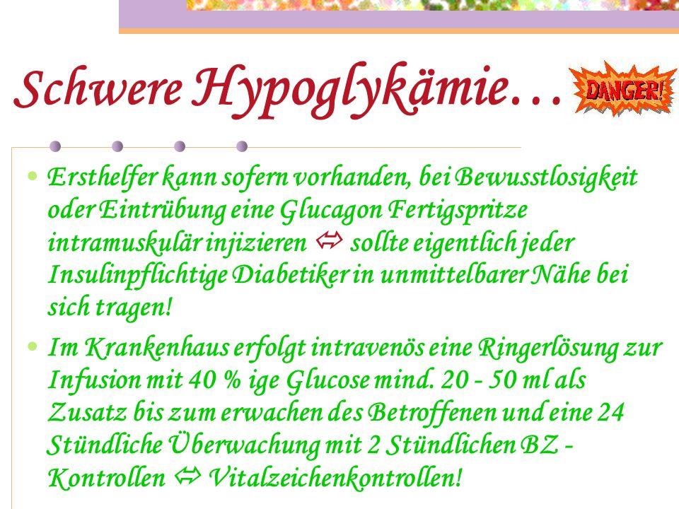 Schwere Hypoglykämie…