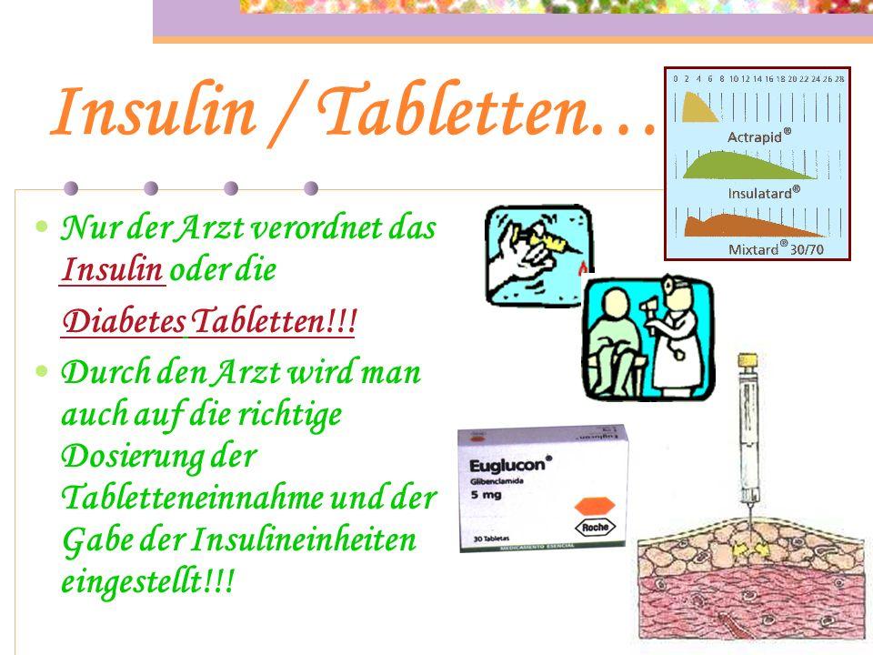 Insulin / Tabletten… Nur der Arzt verordnet das Insulin oder die