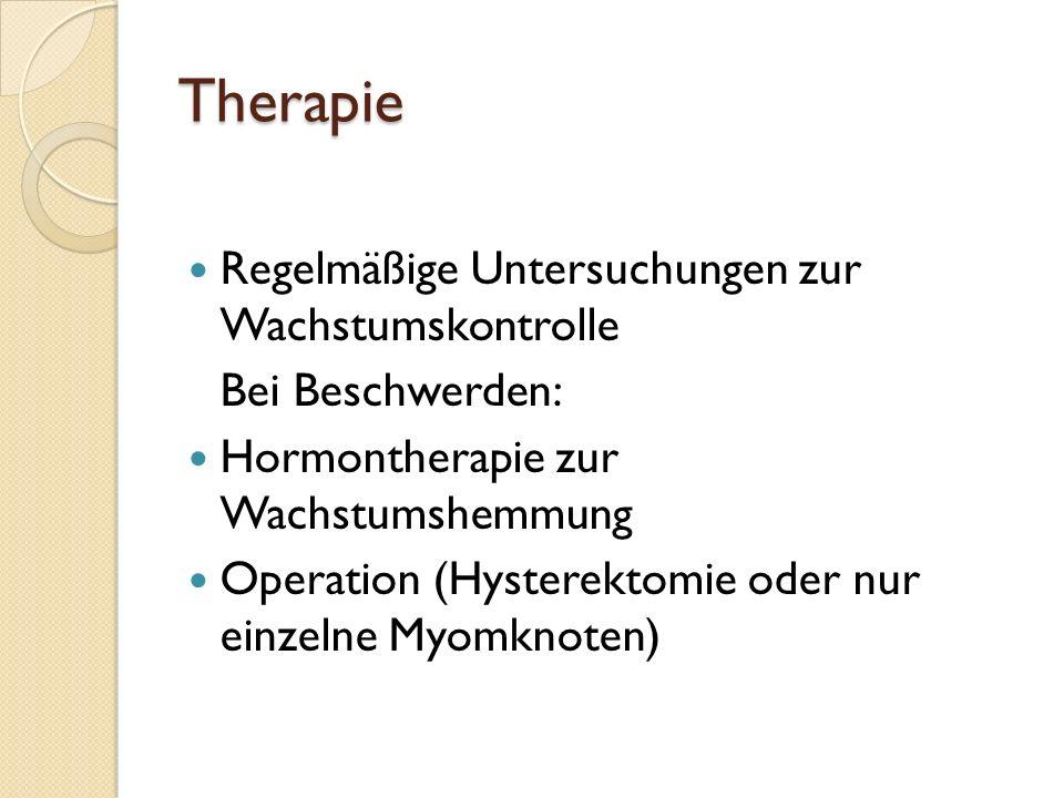 Therapie Regelmäßige Untersuchungen zur Wachstumskontrolle