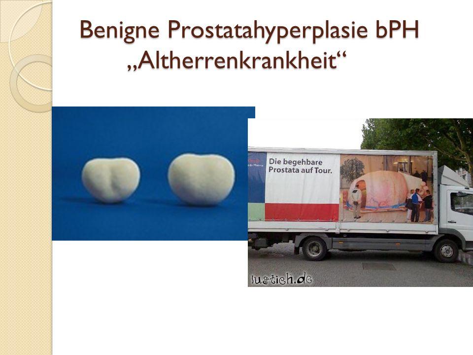 "Benigne Prostatahyperplasie bPH ""Altherrenkrankheit"