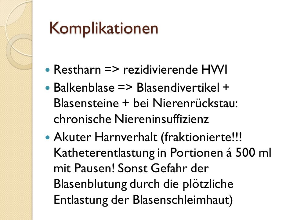 Komplikationen Restharn => rezidivierende HWI