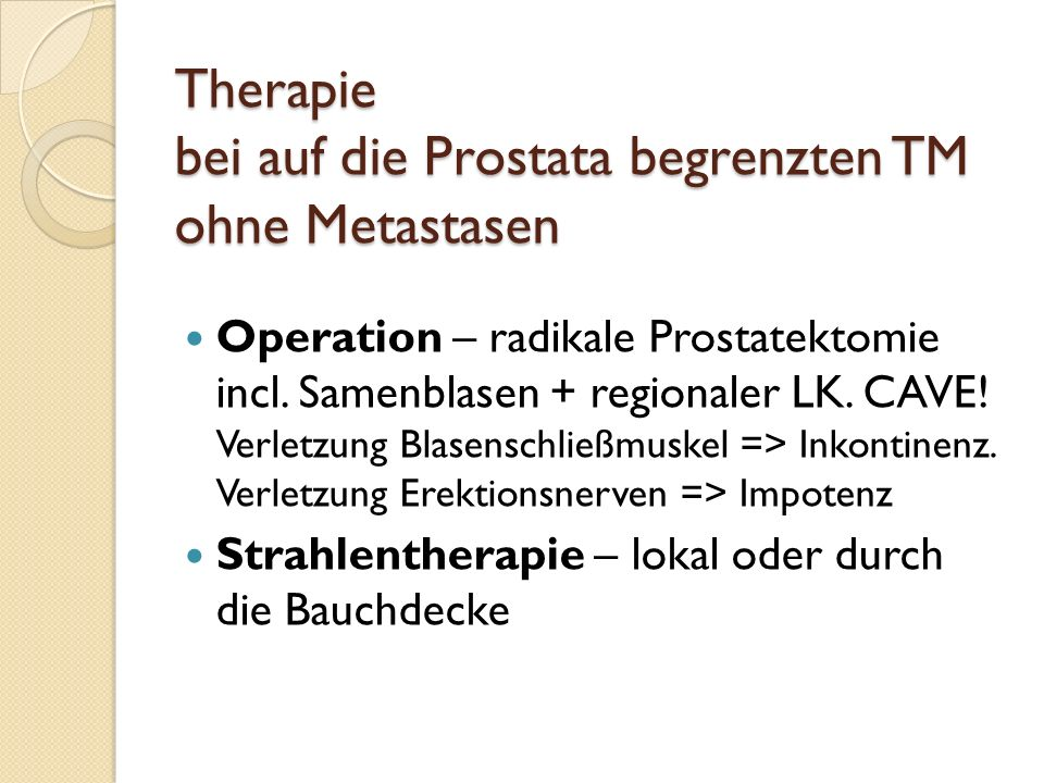 Therapie bei auf die Prostata begrenzten TM ohne Metastasen