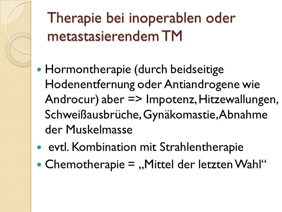 Therapie bei inoperablen oder metastasierendem TM
