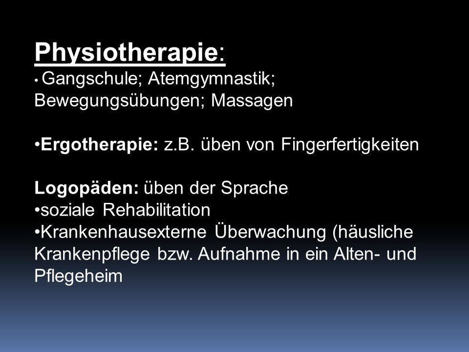 Physiotherapie: Ergotherapie: z.B. üben von Fingerfertigkeiten